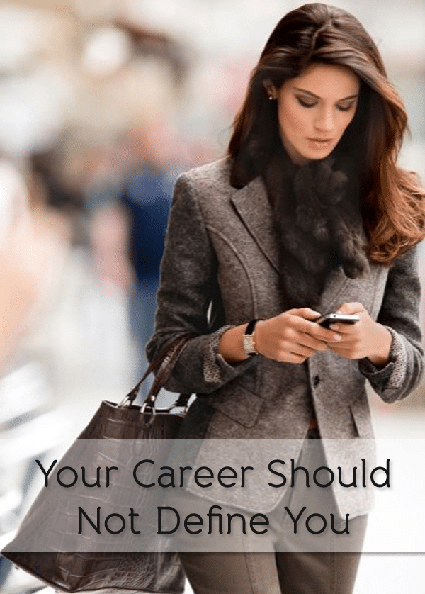 your career should not define you